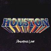 Dangerous Love by Houston