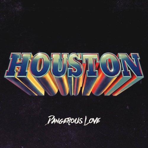 Dangerous Love by Houston