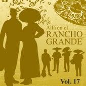 Allá en el Rancho Grande (Vol. 17) by Various Artists