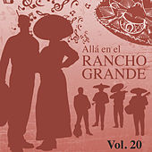 Allá en el Rancho Grande (Vol. 20) by Various Artists