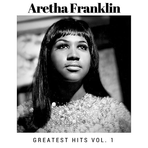 Greatest Hits Vol. 1 de Aretha Franklin