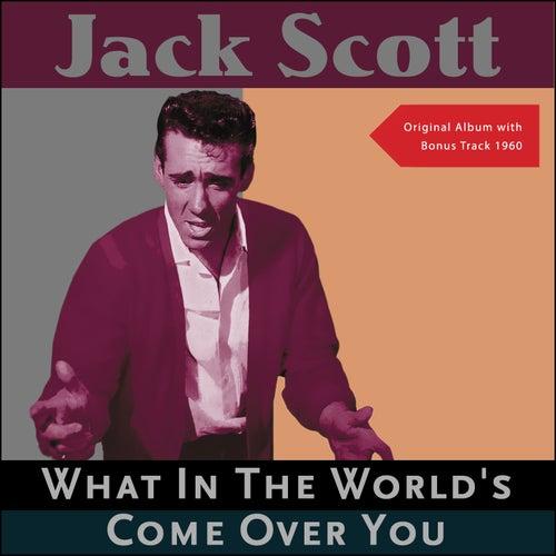 What In The World's Come Over You (Original Recordings plus Bonus Track 1960) de Jack Scott
