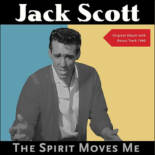 The Spirit Moves Me (Original Album with Bonus Track - 1960) de Jack Scott