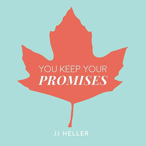You Keep Your Promises by JJ Heller