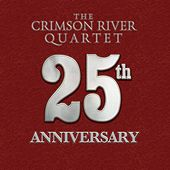 25th Anniversary by The Crimson River Quartet