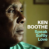 Speak Softly Love - Single by Ken Boothe