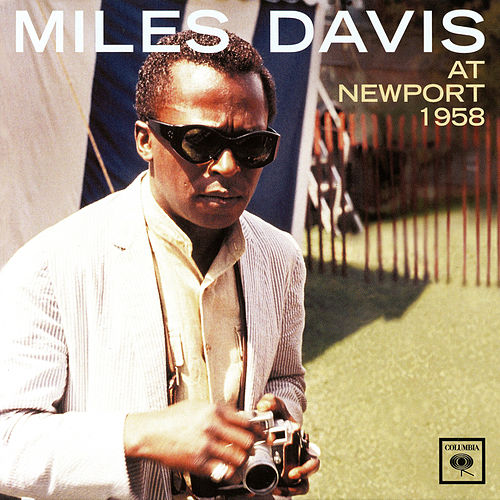 At Newport 1958 by Miles Davis