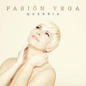 Querría by Pasion Vega