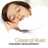 Classical Music for Baby Development – Learn with Baby, Soft Sounds for Child, Peaceful Classical Music by Studying Music Group
