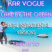 Cake By The Ocean (Special Instrumental Versions) [Tribute To DNCE] by Kar Vogue