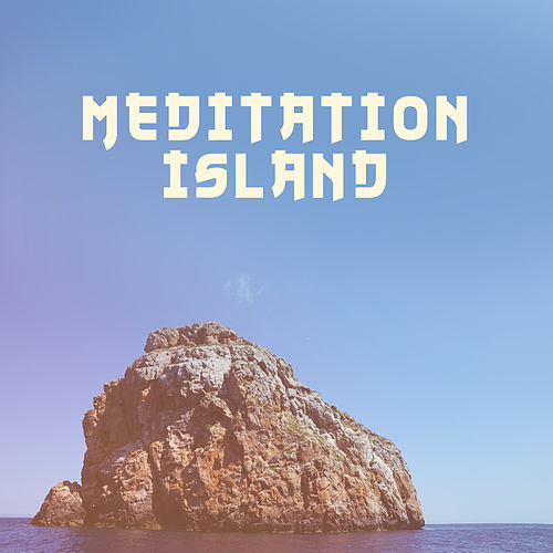 Meditation Island – Chill Out Music for Meditation, Yoga, Relax, Ibiza Island, Chillout Time von Ibiza Chill Out