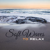 Soft Waves to Relax – Calming Memories, Stress Relief, Healing Therapy, Peaceful Nature Music by Nature Sound Series