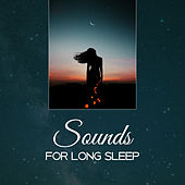 Sounds for Long Sleep – Deep Relaxing Music, Stress Relief, Peaceful Sounds to Relax, Sleep Well by The Relaxation