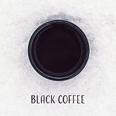 Black Coffee – Relaxing Jazz Music, Piano Bar, Gentle Guitar, Jazz Cafe, Restaurant Music by Chilled Jazz Masters