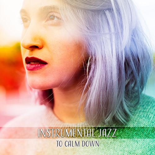 Instrumental Jazz to Calm Down – Soft Sounds of Jazz, Peaceful Music, Smooth Piano Melodies, Rest with Jazz de The Jazz Instrumentals