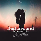Background Romantic Jazz Music – Soothing Jazz for Lovers, Calm & Relaxing Evening, Peaceful Night Music, Erotic Dance by Soft Jazz