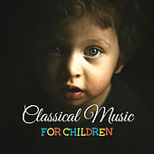 Classical Music for Children – Music for Babies, Classical Piano, Relaxing Sounds for Babies by Baby Music (1)
