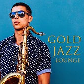 Gold Jazz Lounge – Relaxing Jazz, Instrumental Music, Deep Jazz Vibrations, Easy Listening by Relaxation  Big Band
