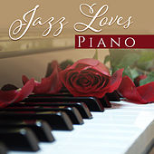 Jazz Loves Piano – 15 Relaxing Songs to Rest, Mellow Jazz, Stress Relief, Soft Music After Work by Piano Love Songs