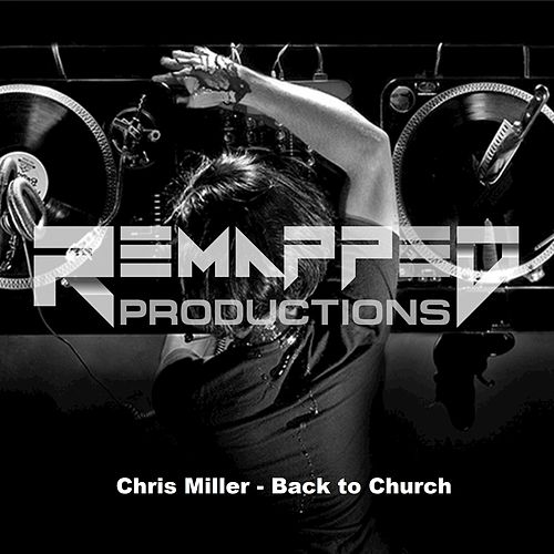 Back To Church by Chris Miller