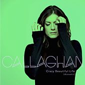 Crazy Beautiful Life (Acoustic) by Callaghan