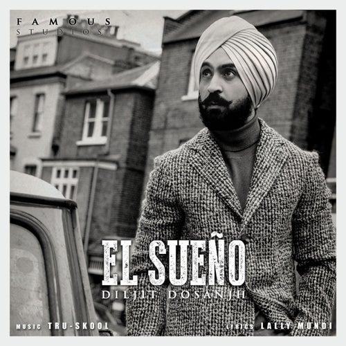 El Sueño (feat. Tru-Skool) by Diljit Dosanjh