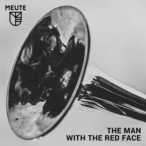 Man with the Red Face (Radio Edit) by MEUTE