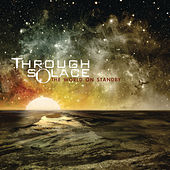 The World On Standby by Through Solace