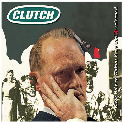 Play & Download Slow Hole To China, Rare & Rereleased by Clutch | Napster