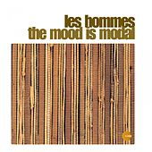 The Mood Is Modal (Remastered) by Les Hommes