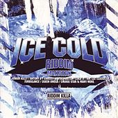 Play & Download Ice Cold / Makatak Riddim by Various Artists | Napster