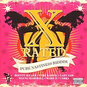 Play & Download X Rated: Pure Nastiness Riddim by Various Artists | Napster
