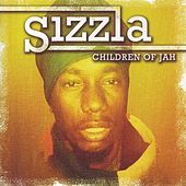 Play & Download Children Of Jah by Sizzla | Napster