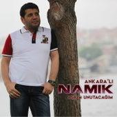 Aşkım Unutacağım by Ankaralı Namık