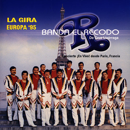 Play & Download La Gira Europa '95 - Concierto ¡En Vivo! Desde Paris, France by Banda El Recodo | Napster