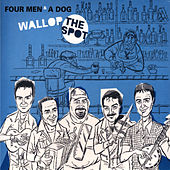 Play & Download Wallop The Spot by Four Men And A Dog | Napster