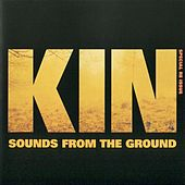 Play & Download Kin by Sounds from the Ground | Napster