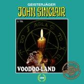 Tonstudio Braun, Folge 100: Voodoo-Land. Teil 2 von 2 von John Sinclair
