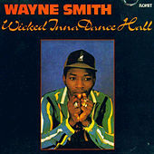 Play & Download Wicked Inna Dance Hall by Wayne Smith (Reggae) | Napster