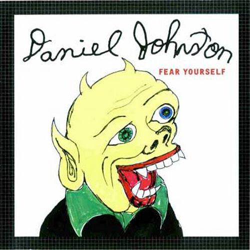 Play & Download Fear Yourself by Daniel Johnston | Napster