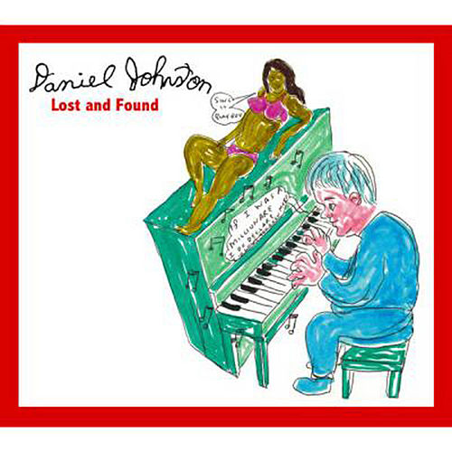 Play & Download Lost And Found by Daniel Johnston | Napster