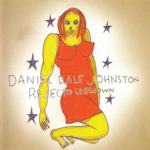 Rejected Unknown by Daniel Johnston