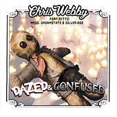 Dazed & Confused (feat. Rittz) by Chris Webby