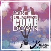 Don't Wanna Come Down von Bianca Ryan
