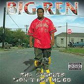 Play & Download Tha Streets Won't Let Me Go by Big Ren | Napster
