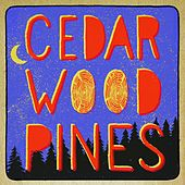 Cedarwood Pines by The Brothers Comatose