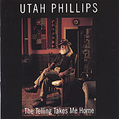 Play & Download The Telling Takes Me Home by Utah Phillips | Napster