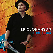 Burn It Down de Eric Johanson