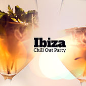 Ibiza Chill Out Party – Top Chill Out, Summer Hits, Party Music, Sunset Lounge by Ibiza Dance Party