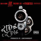 Ride or Die (feat. SOB x RBE, Slimmy B, Triggaboy Dee, Shady Nate & Joseph Kay) by Band$